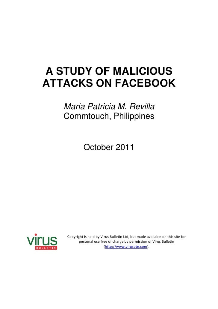 A STUDY OF MALICIOUSATTACKS ON FACEBOOK   Maria Patricia M. Revilla   Commtouch, Philippines              October 2011    ...