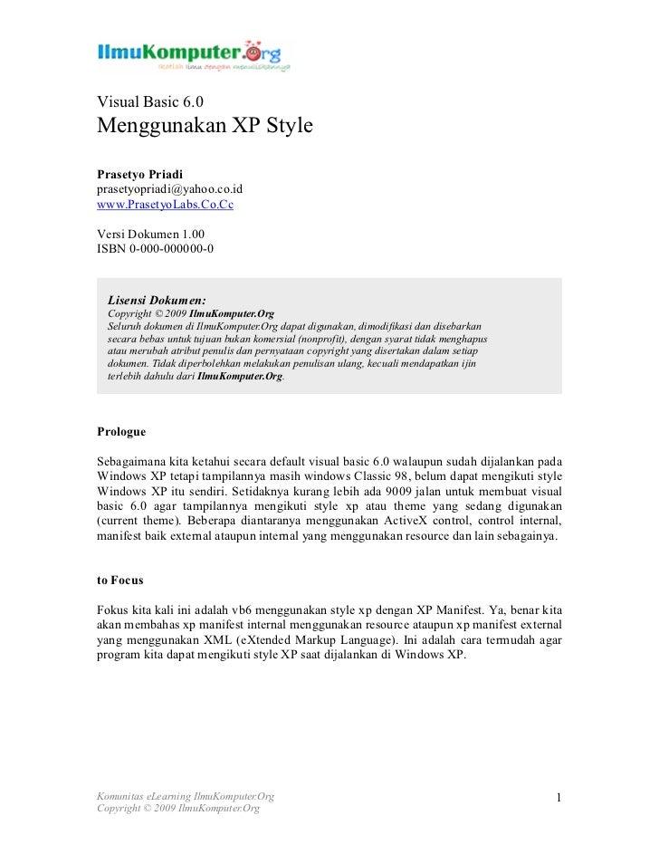 Visual Basic 6.0Menggunakan XP StylePrasetyo Priadiprasetyopriadi@yahoo.co.idwww.PrasetyoLabs.Co.CcVersi Dokumen 1.00ISBN ...
