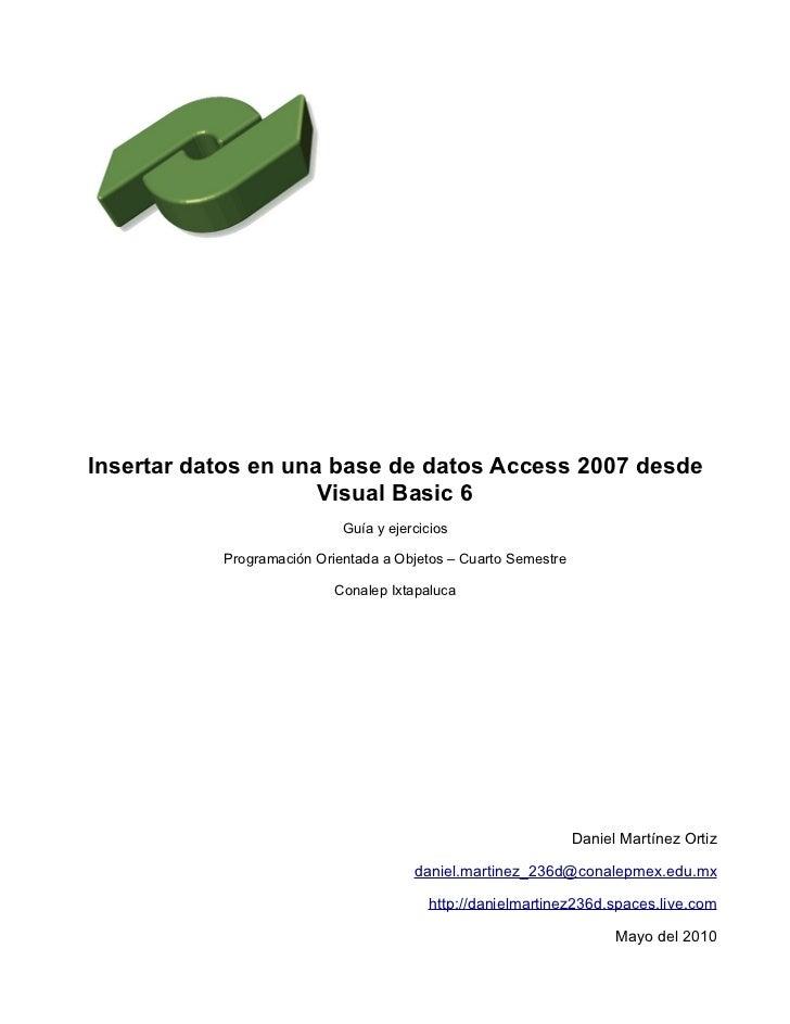 Insertar datos en una base de datos Access 2007 desde                     Visual Basic 6                            Guía y...