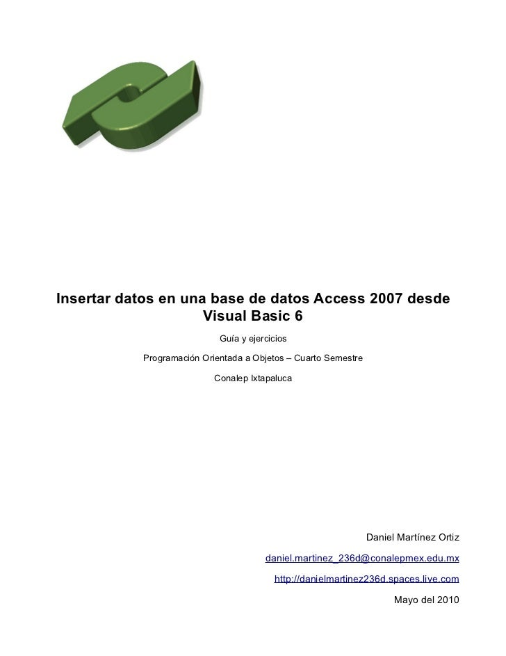 Insertar datos en una base de datos Access 2007 desde                     Visual Basic 6                            Guía y...