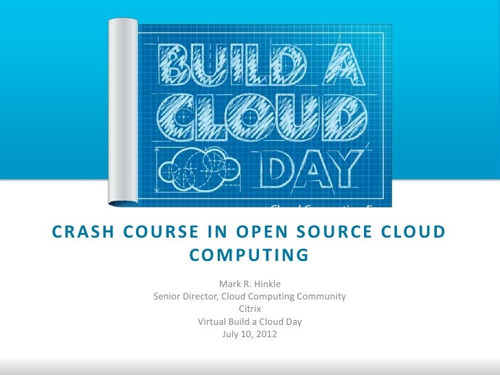 vBACD- July 2012 - Crash Course in Open Source Cloud Computing
