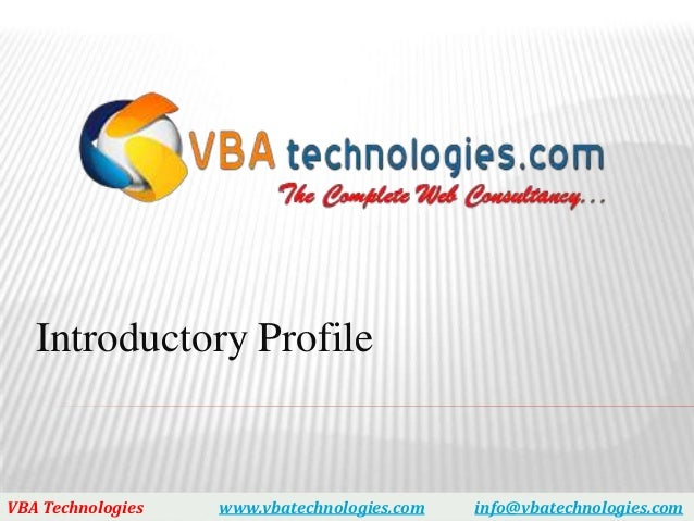 Introductory ProfileVBA Technologies   www.vbatechnologies.com   info@vbatechnologies.com