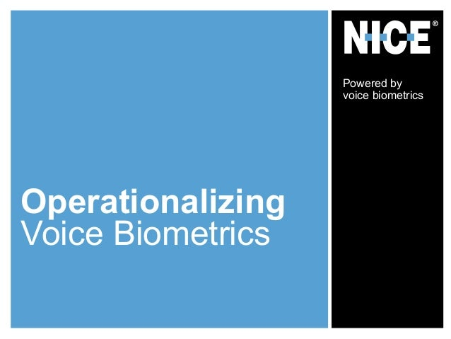 Operationalizing Voice Biometrics Powered by voice biometrics