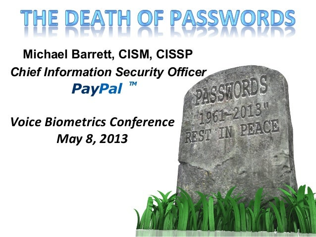 PayPalTMMichael Barrett, CISM, CISSPChief Information Security OfficerVoice Biometrics Conference May 8, 2013