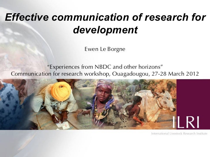 "Effective communication of research for             development                          Ewen Le Borgne             ""Exper..."
