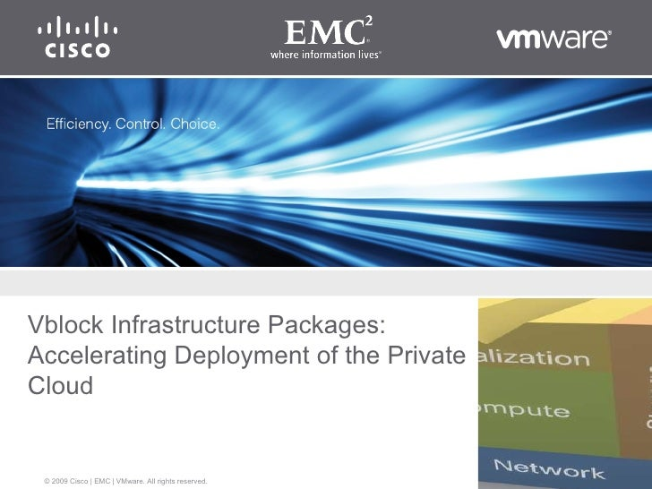 Vblock Infrastructure Packages — integrated best-of-breed packages from VMware, Cisco and EMC