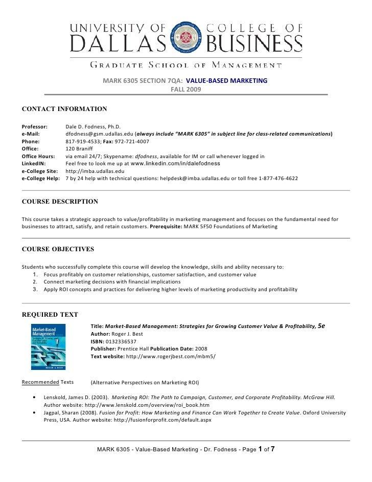 MARK 6305 SECTION 7QA: VALUE-BASED MARKETING                                                    FALL 2009  CONTACT INFORMA...