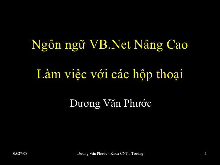 Ngôn ngữ VB.Net Nâng Cao Làm việc với các hộp thoại Dương Văn Phước