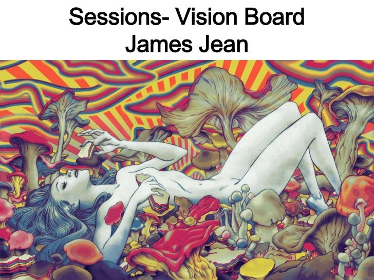 Sessions- Vision Board     James Jean