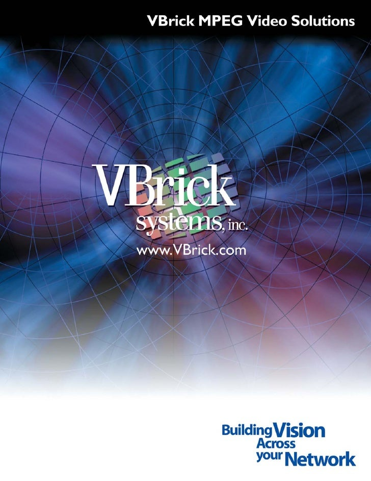 VBrick MPEG Network Appliances    VBrick network appliances are low cost, high quality video and     VBrick Easy to Use an...