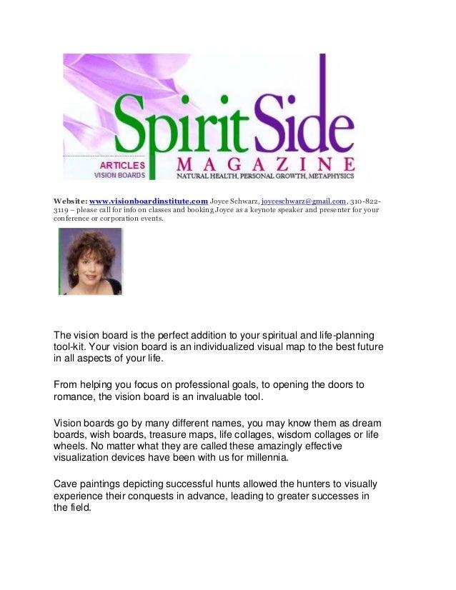 Website: www.visionboardinstitute.com Joyce Schwarz, joyceschwarz@gmail.com, 310-822- 3119 – please call for info on class...