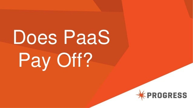 Does PaaS Pay Off?