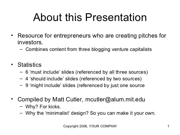 About this Presentation• Resource for entrepreneurs who are creating pitches for  investors.   – Combines content from thr...