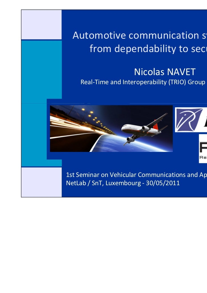 Automotive communication systems :     from dependability to security                      Nicolas NAVET    Real-Time and ...