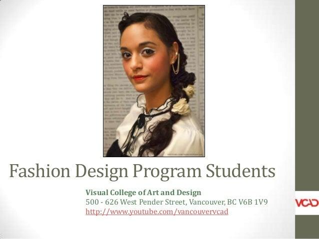 Fashion Design Program Students Visual College of Art and Design 500 - 626 West Pender Street, Vancouver, BC V6B 1V9 http:...