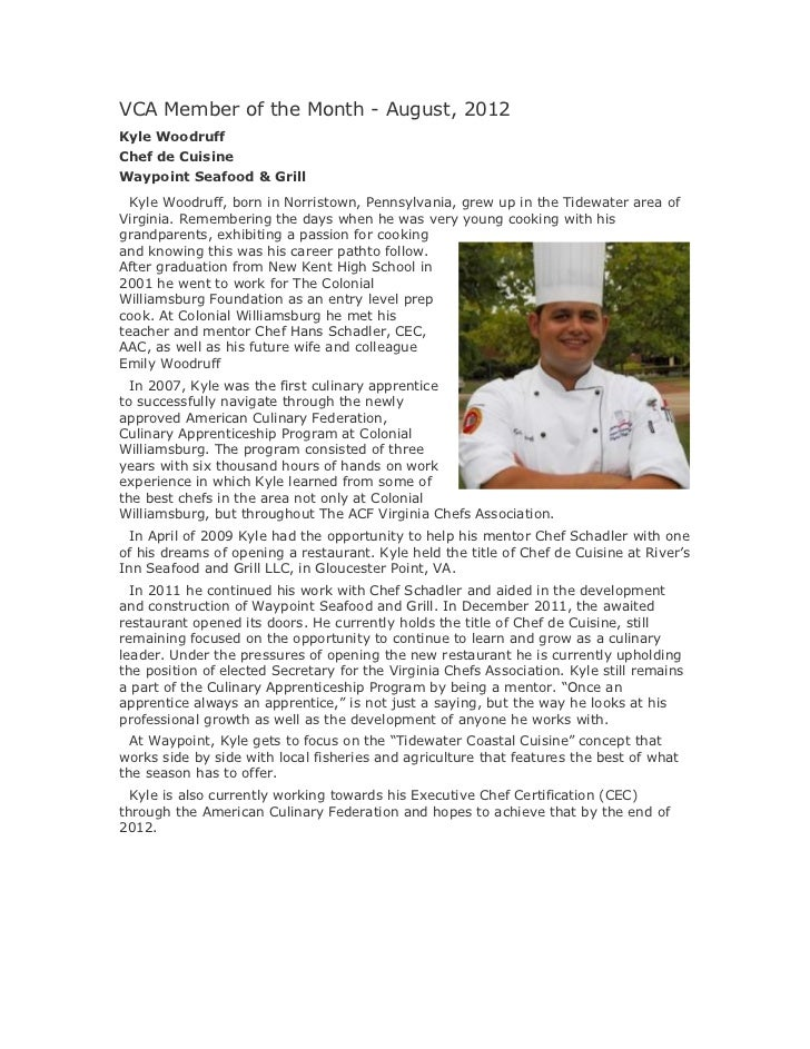 VCA Member of the Month - August, 2012Kyle WoodruffChef de CuisineWaypoint Seafood & Grill  Kyle Woodruff, born in Norrist...