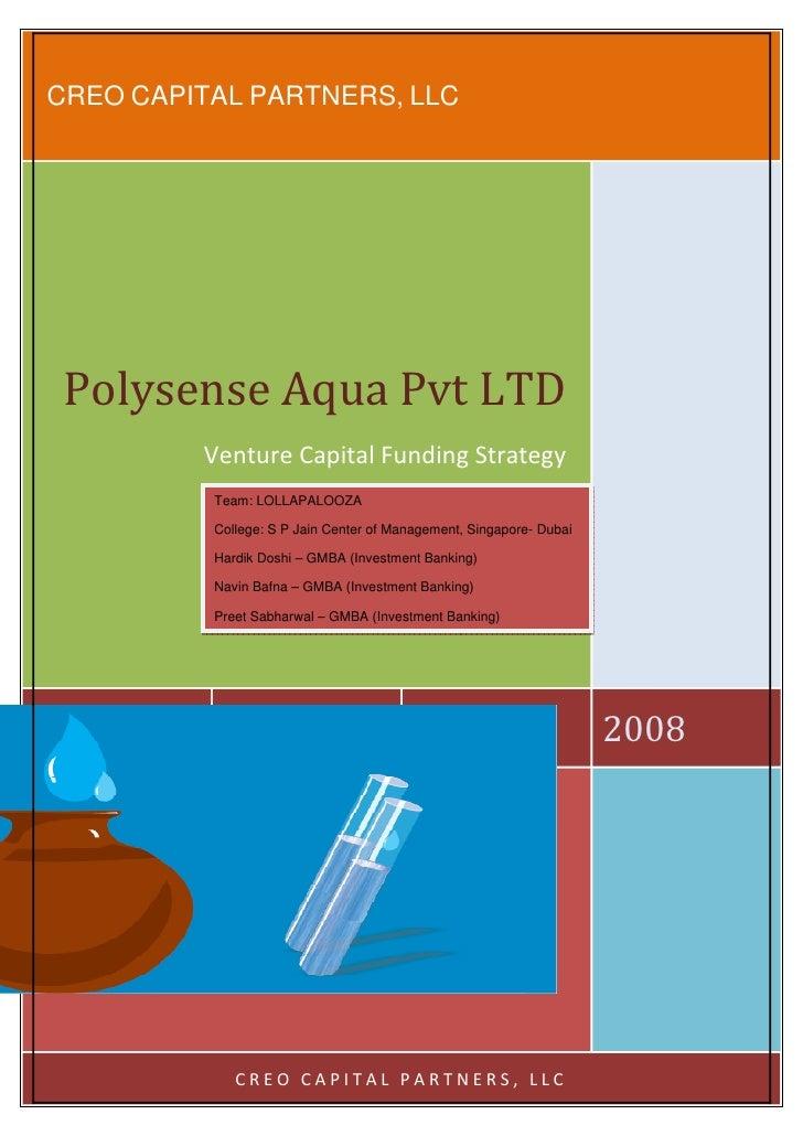 CREO CAPITAL PARTNERS, LLC      Polysense Aqua Pvt LTD          Venture Capital Funding Strategy           Team: LOLLAPALO...