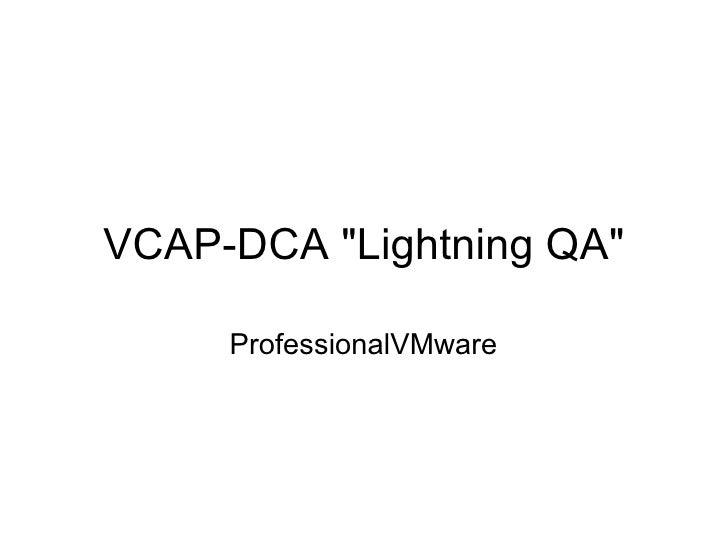 "VCAP-DCA ""Lightning QA"" ProfessionalVMware"
