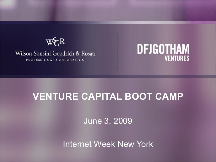 VENTURE CAPITAL BOOT CAMP June 3, 2009 Internet Week New York