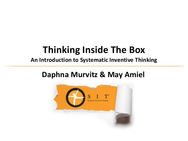 Thinking Inside The Box An Introduction to Systematic Inventive Thinking  Daphna Murvitz & May Amiel