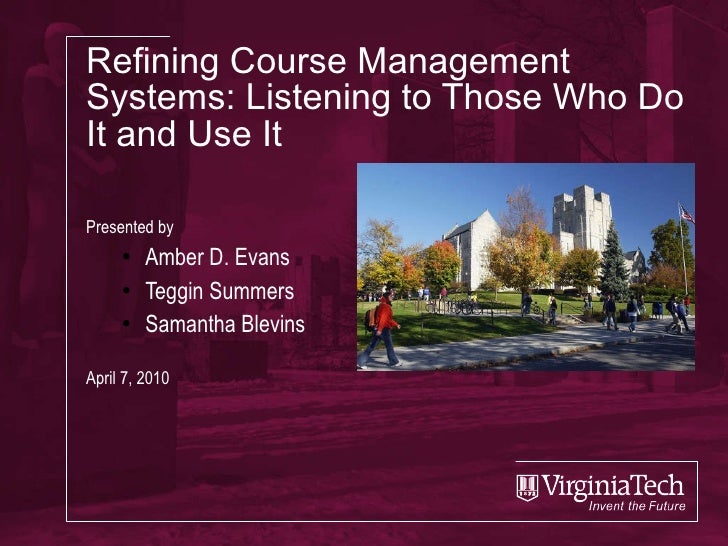 Refining Course Management Systems: Listening to Those Who Do It and Use It <ul><li>Presented by </li></ul><ul><ul><li>Amb...