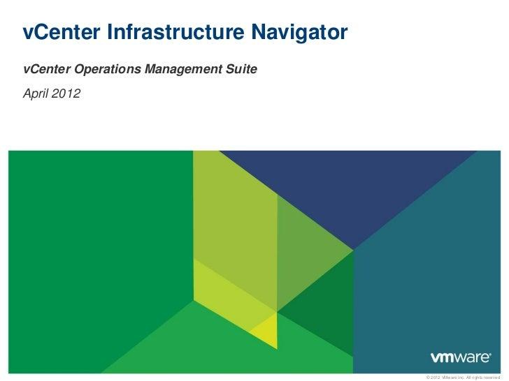 vCenter Infrastructure NavigatorvCenter Operations Management SuiteApril 2012                                      © 2012 ...