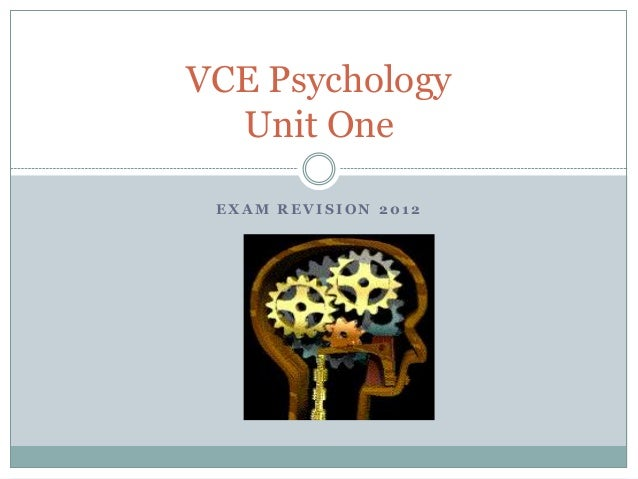 E X A M R E V I S I O N 2 0 1 2VCE PsychologyUnit One