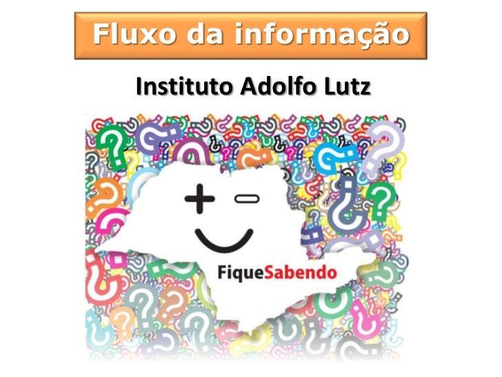 Fluxo da informação  Instituto Adolfo Lutz