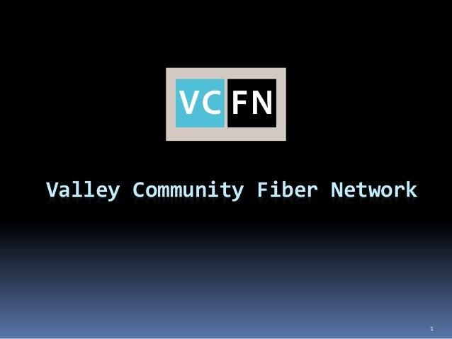 Valley Community Fiber Network                                 1