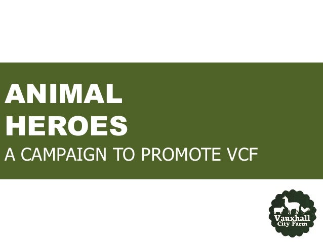 ANIMAL HEROES A CAMPAIGN TO PROMOTE VCF