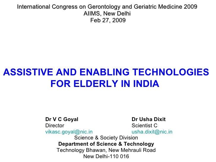 International Congress on Gerontology and Geriatric Medicine 2009  AIIMS, New Delhi  Feb 27, 2009 Dr V C Goyal   Dr Usha D...