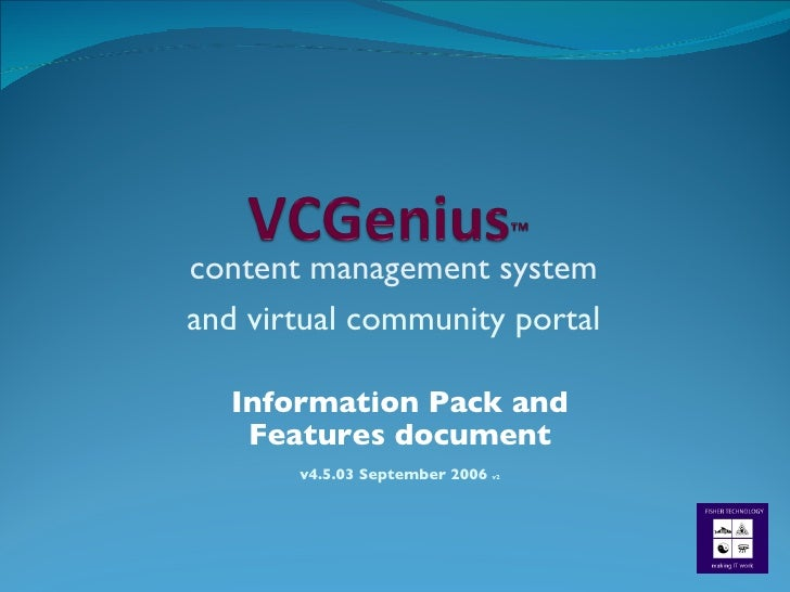 Information Pack and Features document v4.5.03 September 2006  v2 content management system and virtual community portal
