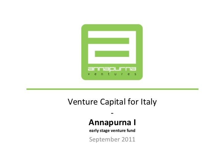 Annapurna I early stage venture fund September 2011 Venture Capital for Italy -
