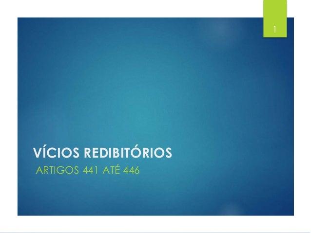 VÍCIOS REDIBITÓRIOS ARTIGOS 441 ATÉ 446 1