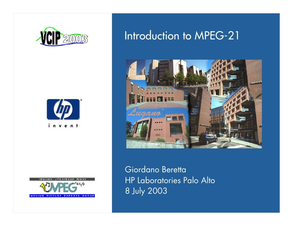 Introduction to MPEG-21     Giordano Beretta HP Laboratories Palo Alto 8 July 2003
