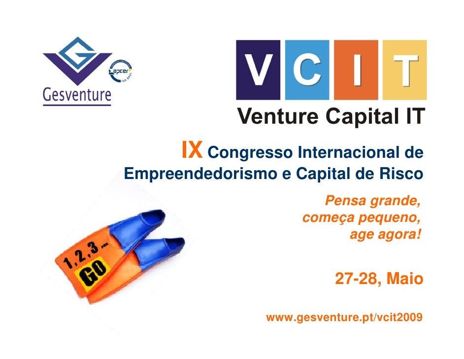 IX Congresso Internacional de Empreendedorismo e Capital de Risco                        Pensa grande,                    ...