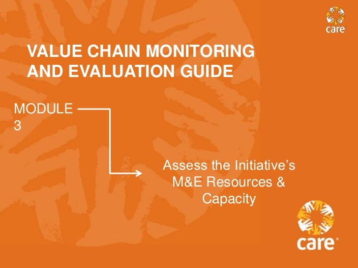 VALUE CHAIN MONITORING AND EVALUATION GUIDEMODULE3              Assess the Initiative's               M&E Resources &     ...