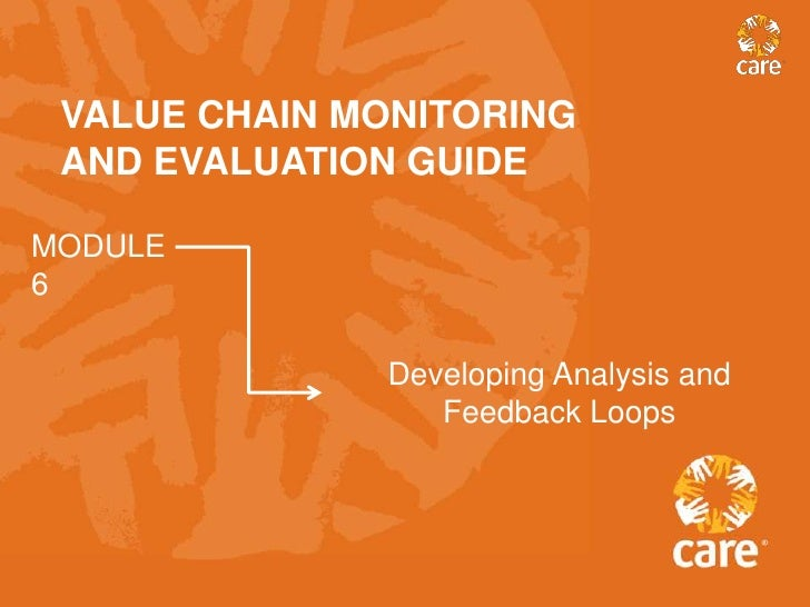 VALUE CHAIN MONITORING AND EVALUATION GUIDEMODULE6              Developing Analysis and                 Feedback Loops