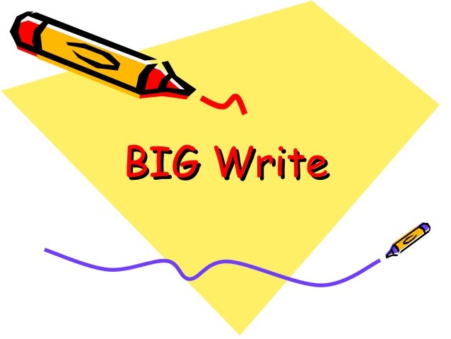 BIG Write