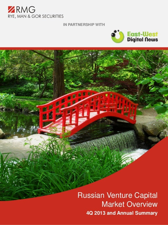 Russian Venture Capital Market Overview 4Q 2013 and Annual Summary IN PARTNERSHIP WITH