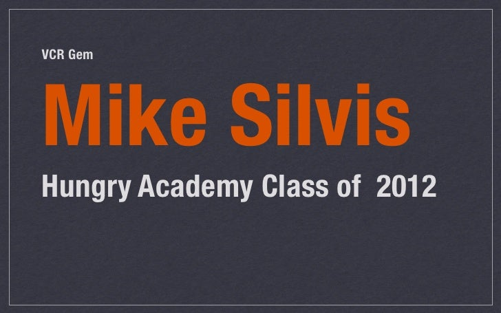 VCR GemMike SilvisHungry Academy Class of 2012