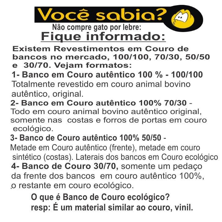 Não compre gato por lebre:        Fique informado:Existem Revestimentos em Couro debancos no mercado, 100/100, 70/30, 50/5...