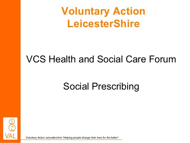 "Voluntary Action Leicestershire ""Helping people change their lives for the better"" Voluntary Action LeicesterShire VCS Hea..."