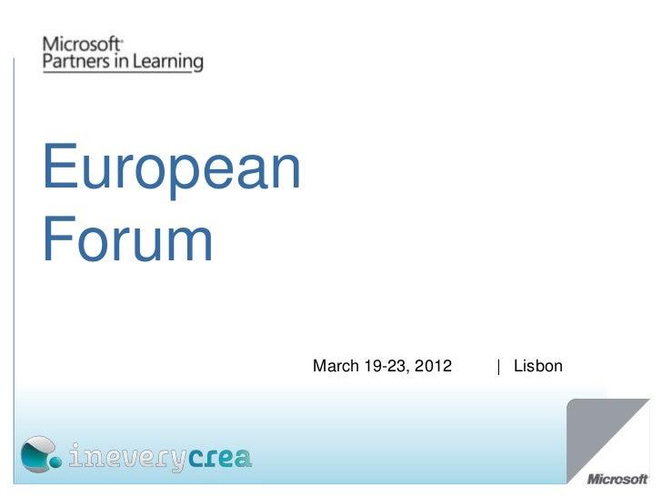 EuropeanForum           March 19-23, 2012   | Lisbon