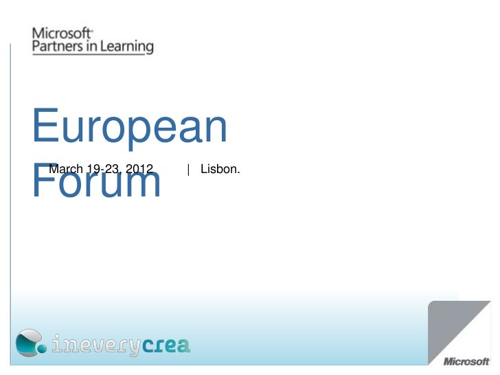 """Vct   partners in learning european forum 2012""""CONCURSO PROFESORES INNOVADORES MICROSOFT PARTNERS IN LEARNING 2012"""""""