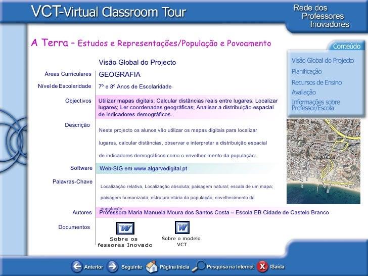Documentos Autores Professora Maria Manuela Moura dos Santos Costa – Escola EB Cidade de Castelo Branco Utilizar mapas dig...