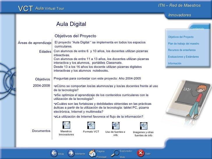 """Documentos Aula Digital Objetivos 2004-2008 Áreas de aprendizaje El proyecto """"Aula Digital """" se implementa en todos los es..."""