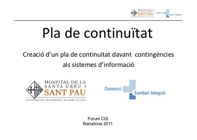 Pla decontinuïtatCreació d'un pla decontinuïtat davant contingències              als sistemes d'informació             ...