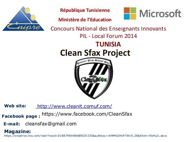Clean Sfax Project Concours National des Enseignants Innovants PIL - Local Forum 2014 TUNISIA République Tunisienne Minist...