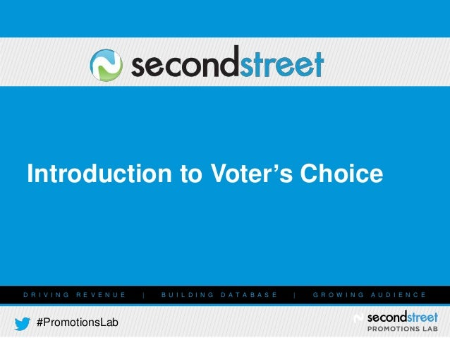 Introduction to Voter's Choice  D R I V I N G  R E V E N U E  #PromotionsLab  |  B U I L D I N G  D A T A B A S E  |  G R ...